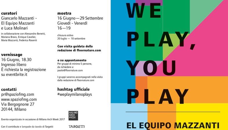 SpazioFMG Exposition We Play, You Play El Equipo Mazzanti