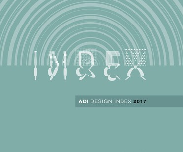 ADI Design Index 2017 il miglior design italiano