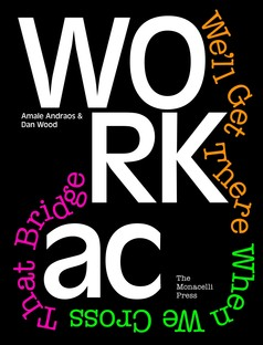 Livre WORKac. We'll Get There When We Cross That Bridge