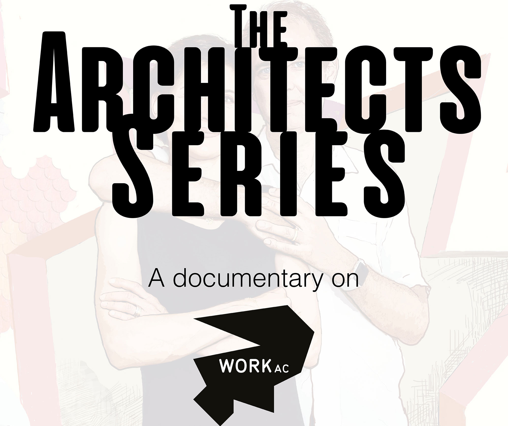 The Architects Series - A Documentary on: WORKac